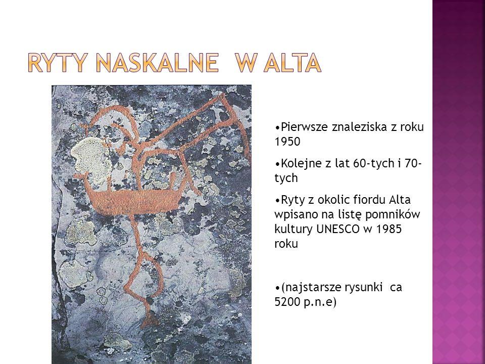Pierwsze znaleziska z roku 1950 Kolejne z lat 60-tych i 70- tych Ryty z okolic fiordu Alta wpisano na listę pomników kultury UNESCO w 1985 roku (najst