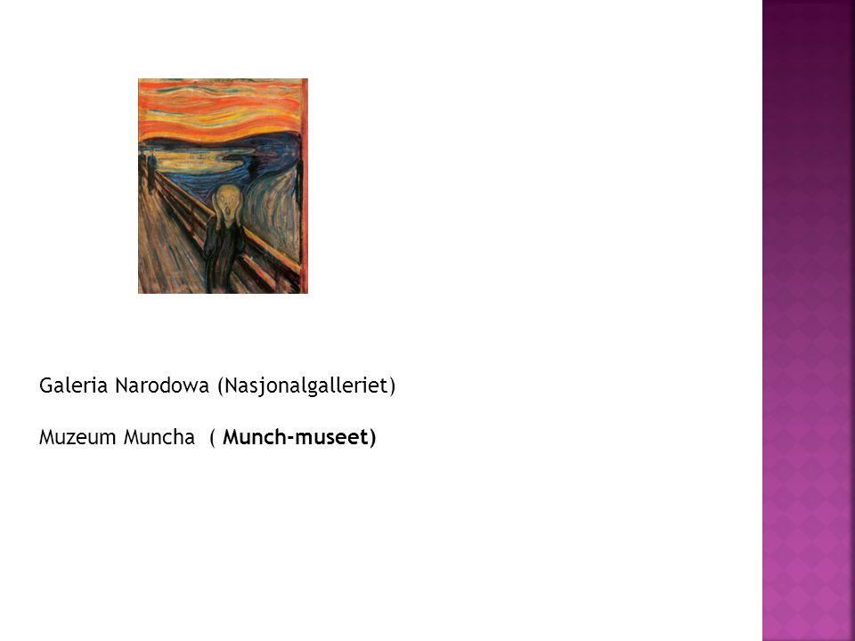 Galeria Narodowa (Nasjonalgalleriet) Muzeum Muncha ( Munch-museet)