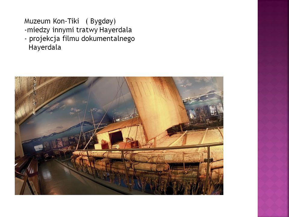 Muzeum Kon-Tiki ( Bygdøy) -miedzy innymi tratwy Hayerdala - projekcja filmu dokumentalnego Hayerdala