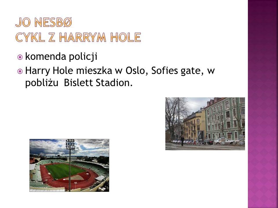  komenda policji  Harry Hole mieszka w Oslo, Sofies gate, w pobliżu Bislett Stadion.