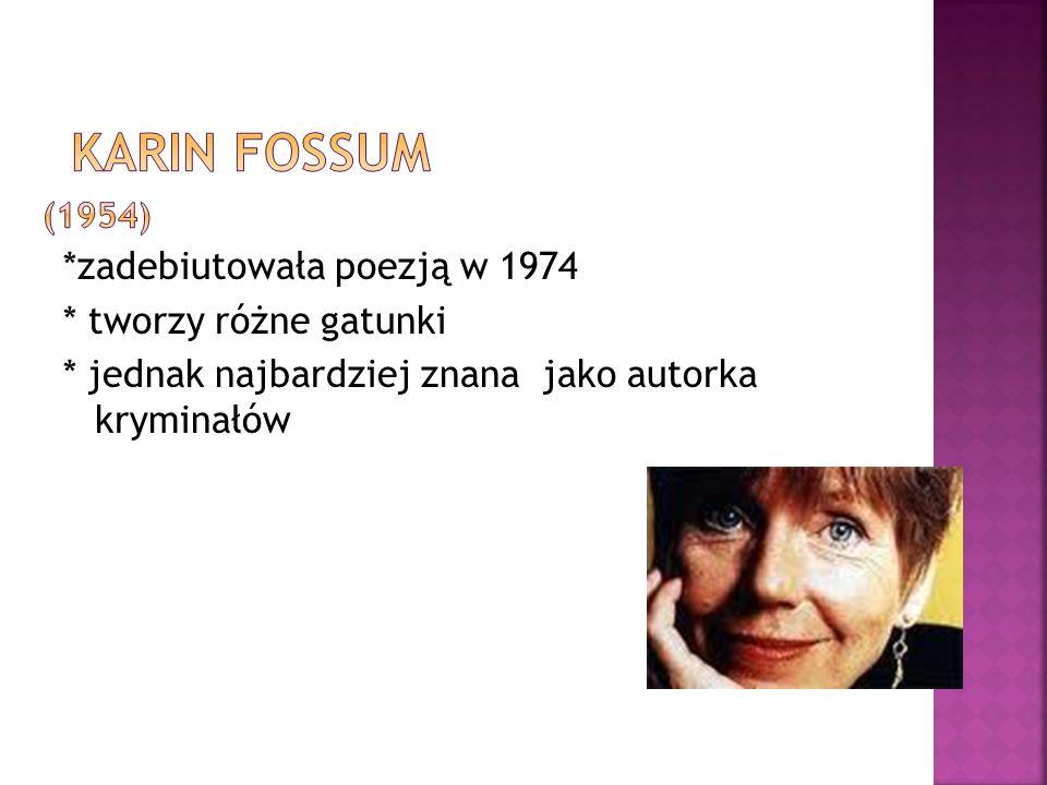 *zadebiutowała poezją w 1974 * tworzy różne gatunki * jednak najbardziej znana jako autorka kryminałów