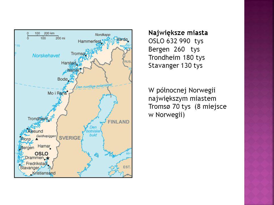 Największe miasta OSLO 632 990 tys Bergen 260 tys Trondheim 180 tys Stavanger 130 tys W północnej Norwegii największym miastem Tromsø 70 tys (8 miejsc