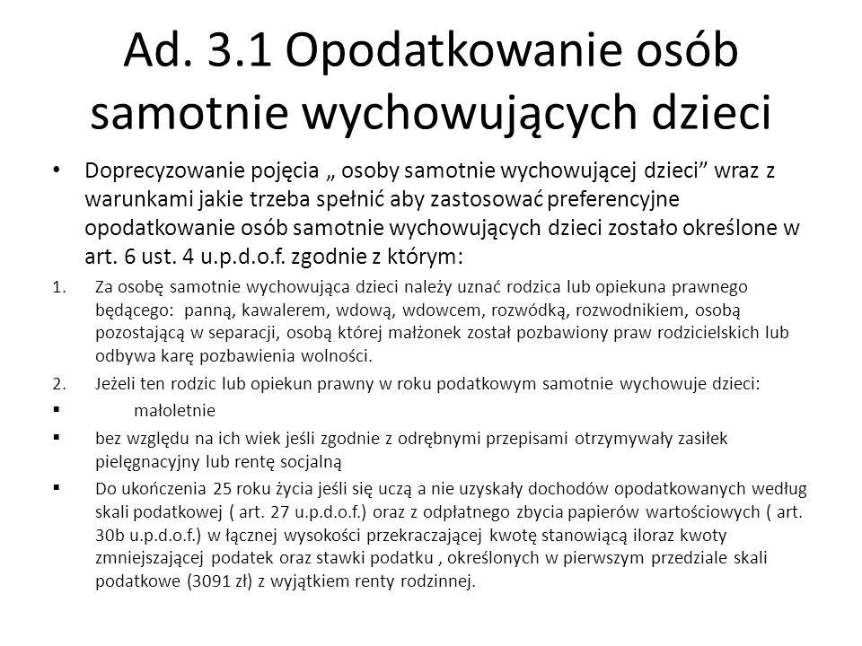 """Ad. 3.1 Opodatkowanie osób samotnie wychowujących dzieci Doprecyzowanie pojęcia """" osoby samotnie wychowującej dzieci"""" wraz z warunkami jakie trzeba sp"""