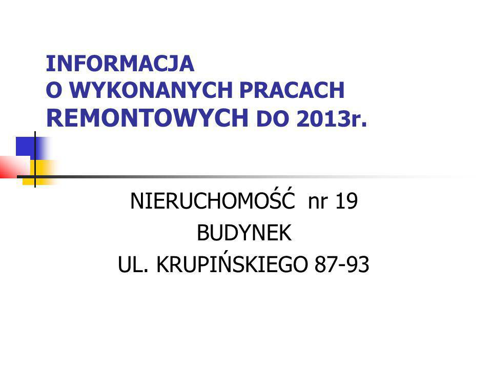 Prezentacja zawiera: Wykaz prac remontowych wykonanych do 2013r.