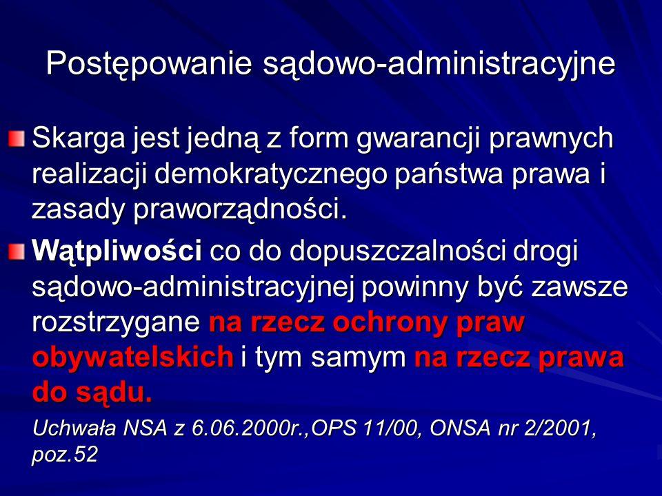 Postępowanie sądowo-administracyjne Skarga jest jedną z form gwarancji prawnych realizacji demokratycznego państwa prawa i zasady praworządności. Wątp