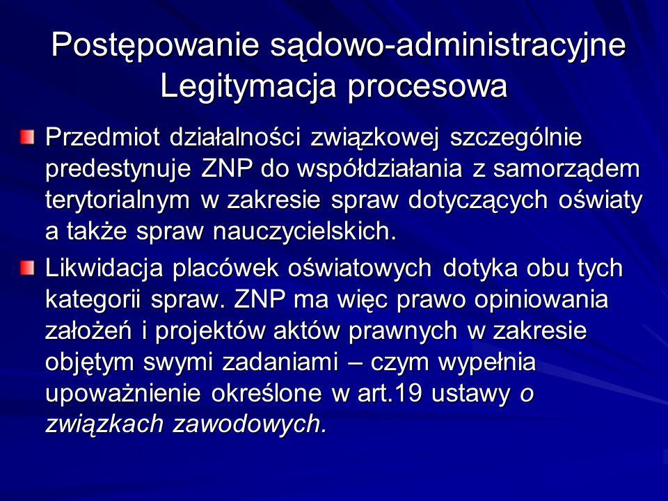 Postępowanie sądowo-administracyjne Legitymacja procesowa Postępowanie sądowo-administracyjne Legitymacja procesowa Przedmiot działalności związkowej