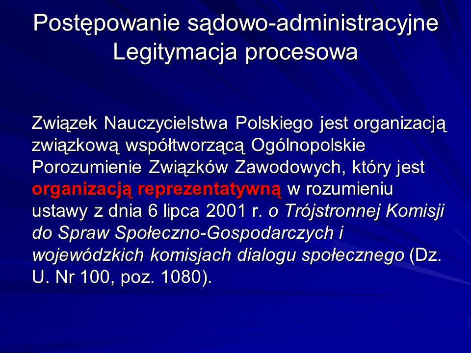 Postępowanie sądowo-administracyjne Legitymacja procesowa Związek Nauczycielstwa Polskiego jest organizacją związkową współtworzącą Ogólnopolskie Poro
