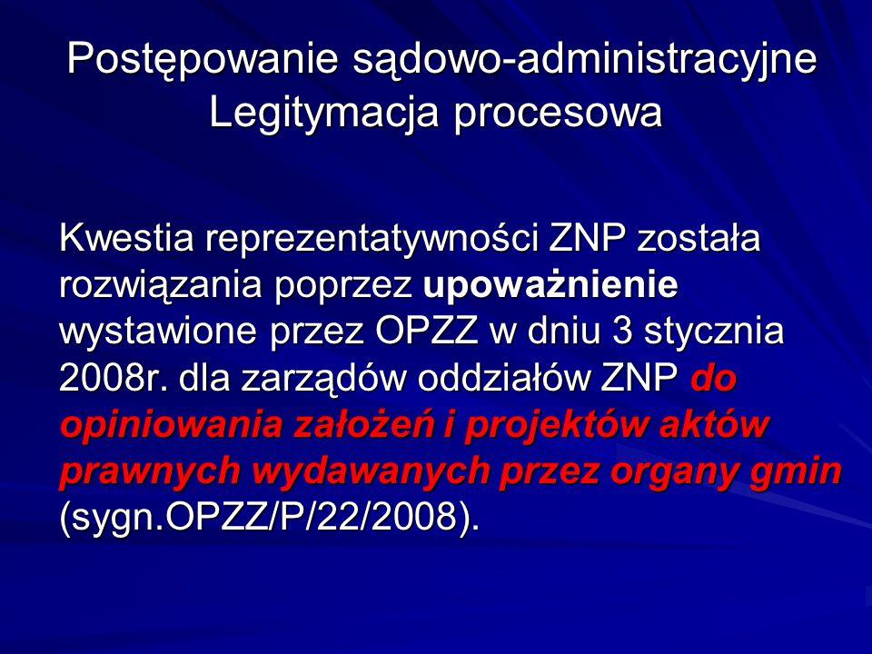 Postępowanie sądowo-administracyjne Legitymacja procesowa Postępowanie sądowo-administracyjne Legitymacja procesowa Kwestia reprezentatywności ZNP zos