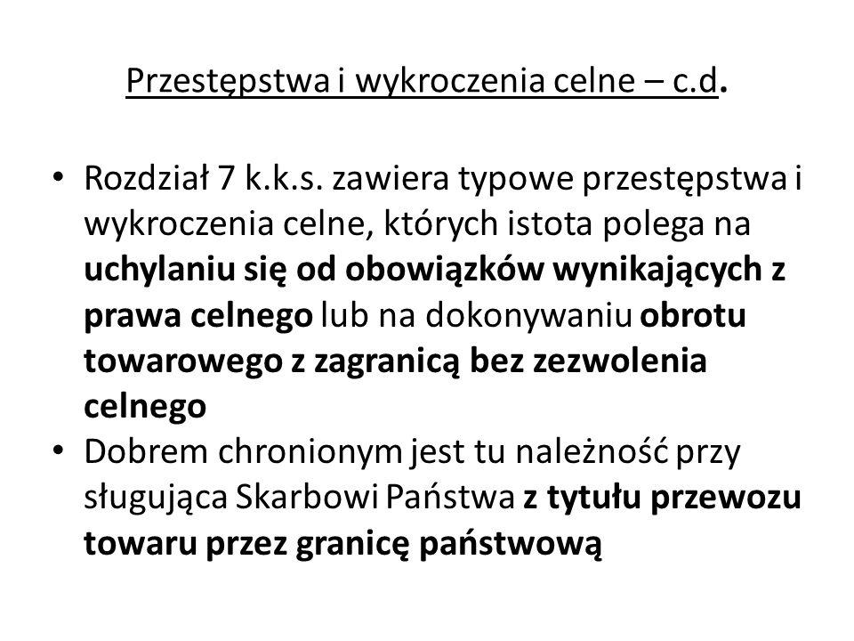 Czyny z rozdziału 7 k.k.s.można ująć w następujących grupach: tradycyjne czyny celne (art.