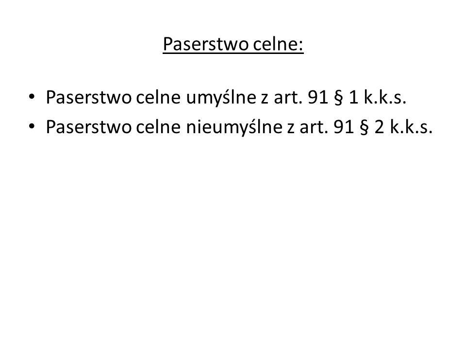 Paserstwo celne: Paserstwo celne umyślne z art. 91 § 1 k.k.s. Paserstwo celne nieumyślne z art. 91 § 2 k.k.s.