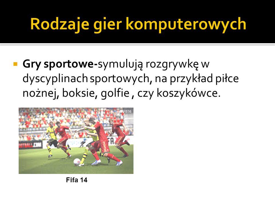  Gry sportowe-symulują rozgrywkę w dyscyplinach sportowych, na przykład piłce nożnej, boksie, golfie, czy koszykówce. Fifa 14