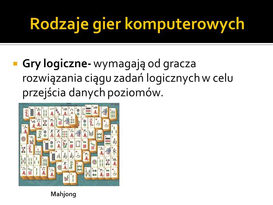  Gry logiczne- wymagają od gracza rozwiązania ciągu zadań logicznych w celu przejścia danych poziomów. Mahjong