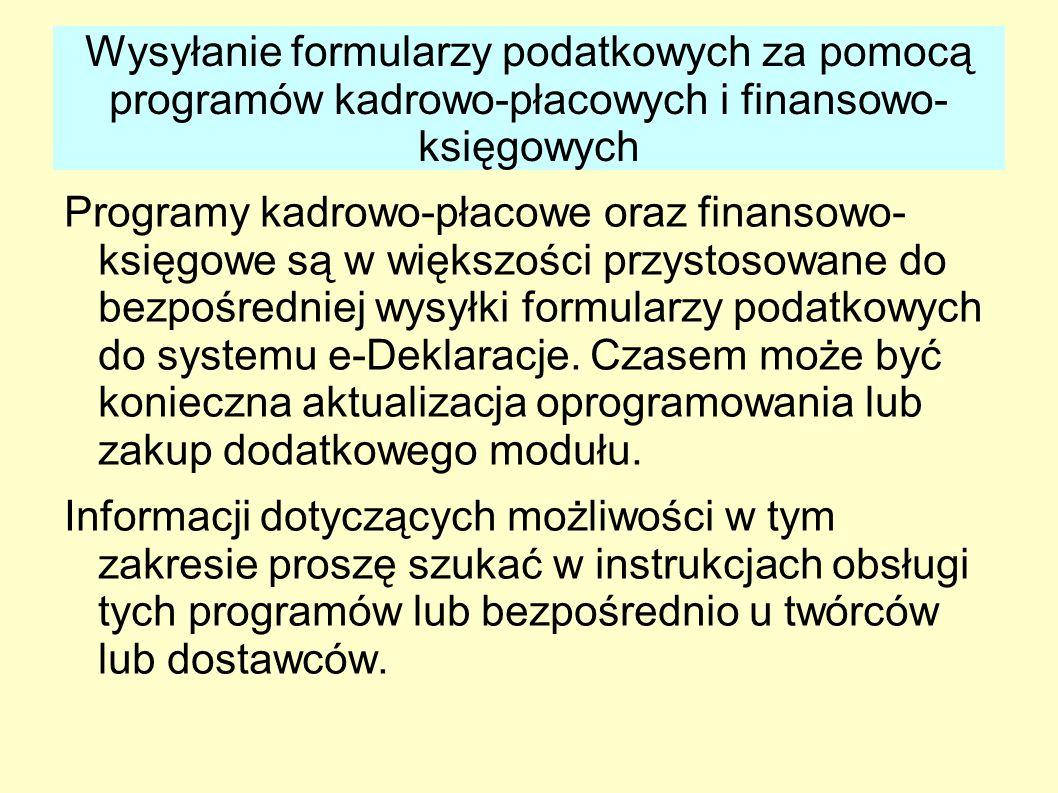 Wysyłanie formularzy podatkowych za pomocą programów kadrowo-płacowych i finansowo- księgowych Programy kadrowo-płacowe oraz finansowo- księgowe są w