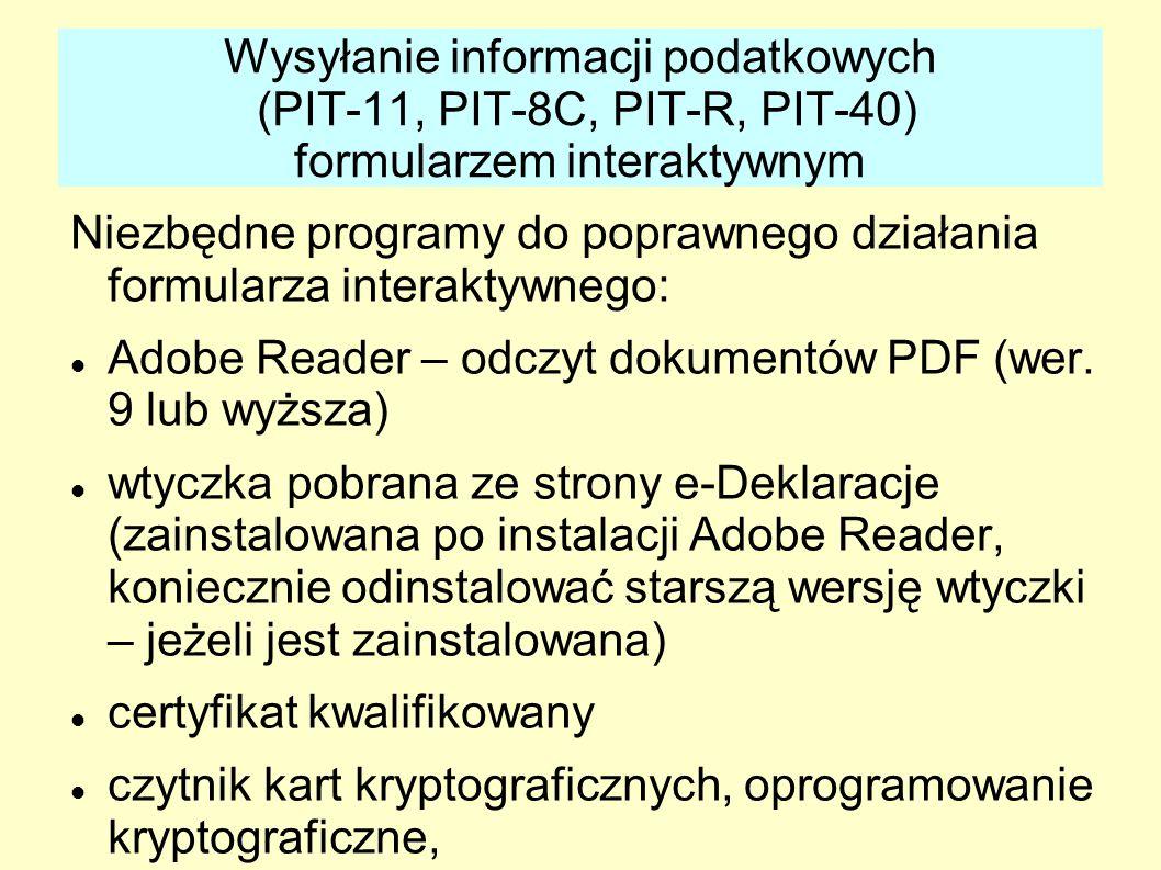Niezbędne programy do poprawnego działania formularza interaktywnego: Adobe Reader – odczyt dokumentów PDF (wer. 9 lub wyższa) wtyczka pobrana ze stro