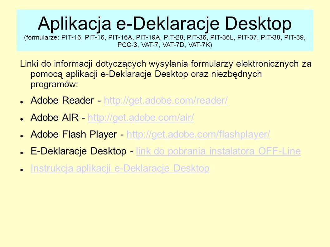 Linki do informacji dotyczących wysyłania formularzy elektronicznych za pomocą aplikacji e-Deklaracje Desktop oraz niezbędnych programów: Adobe Reader