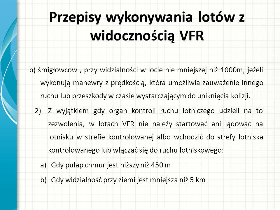 """Przepisy wykonywania lotów z widocznością VFR Dodatkowo Dziennik Urzędowy UE w załączniku do Rozporządzenia Wykonawczego Komisji (UE) NR 923/2012 w punkcie: SERA.5005 – doprecyzowuje zagadnienia lotów VFR Oraz w punkcie: SERA.5010 – charakteryzuje specyfikę """"lotów specjalnych VFR"""