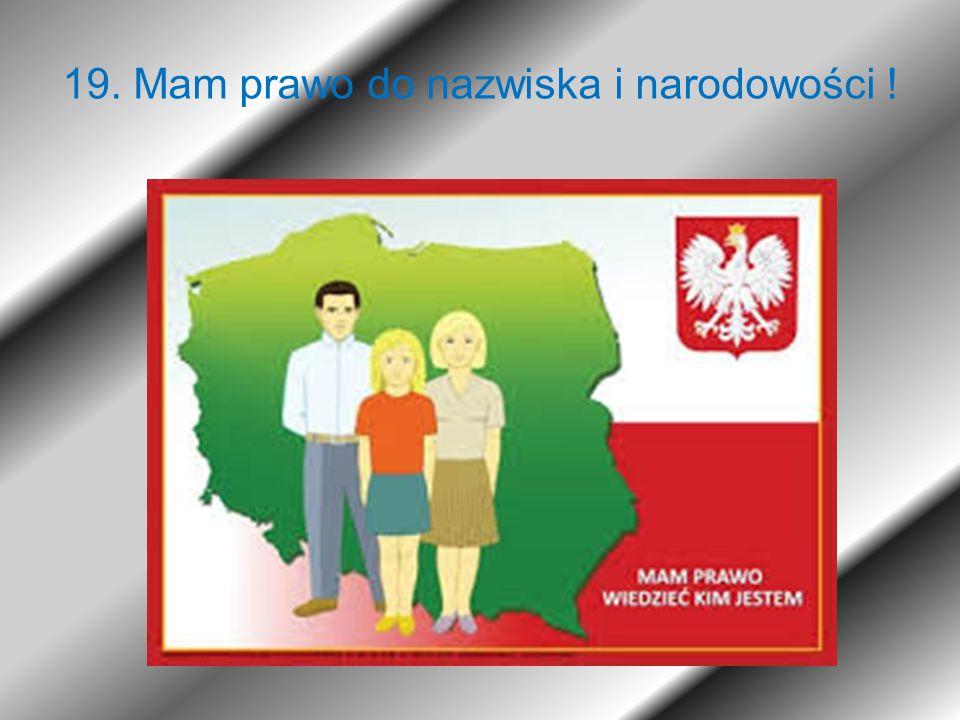 19. Mam prawo do nazwiska i narodowości !