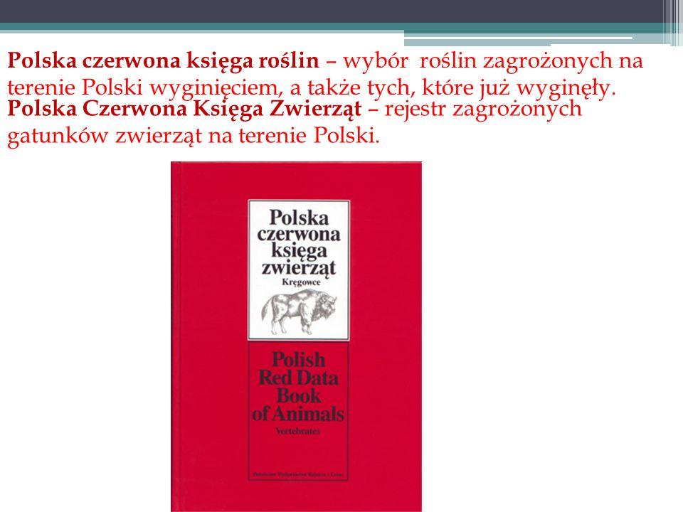Polska czerwona księga roślin – wybór roślin zagrożonych na terenie Polski wyginięciem, a także tych, które już wyginęły. Polska Czerwona Księga Zwier