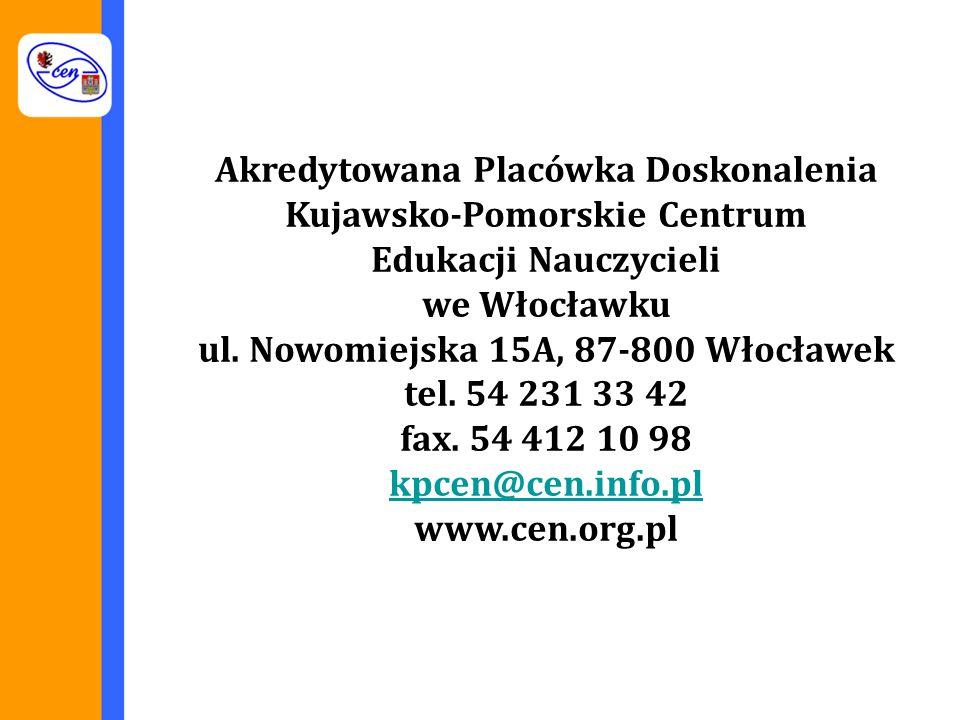Akredytowana Placówka Doskonalenia Kujawsko-Pomorskie Centrum Edukacji Nauczycieli we Włocławku ul.