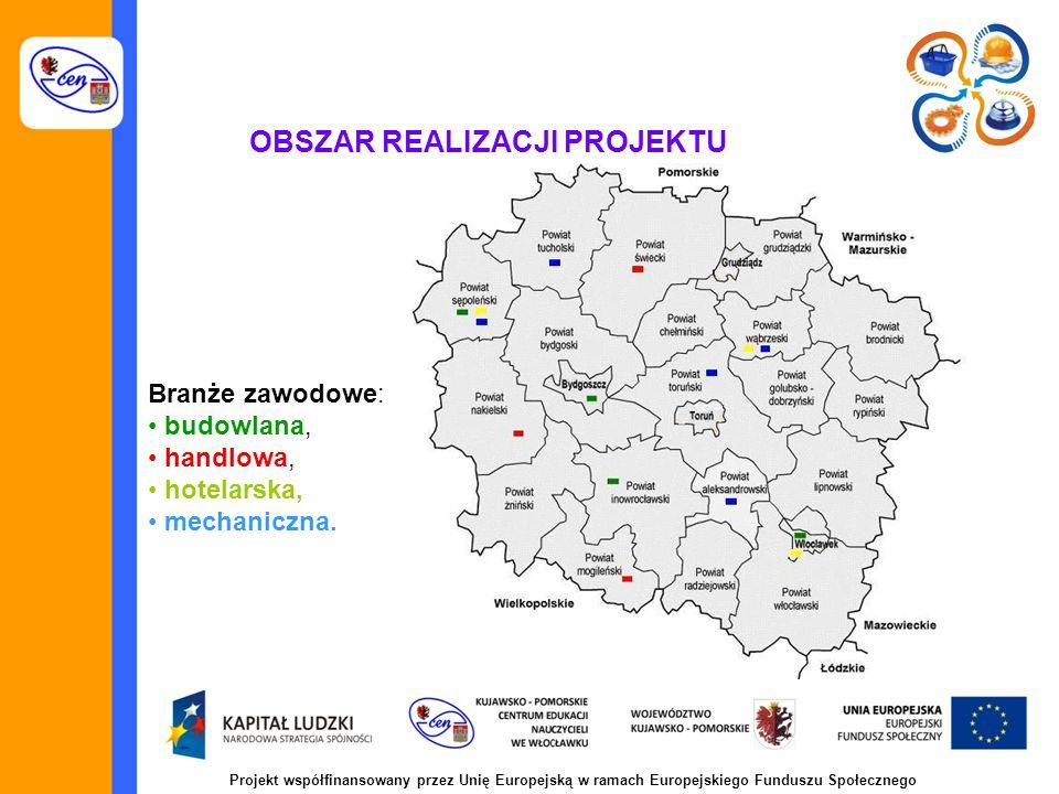 OBSZAR REALIZACJI PROJEKTU Branże zawodowe: budowlana, handlowa, hotelarska, mechaniczna.