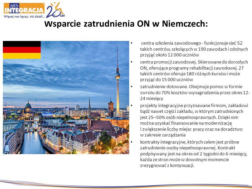 Wsparcie zatrudnienia ON w Niemczech: centra szkolenia zawodowego - funkcjonuje sieć 52 takich centrów, szkolących w 190 zawodach i zdolnych przyjąć około 12 000 uczniów centra promocji zawodowej.