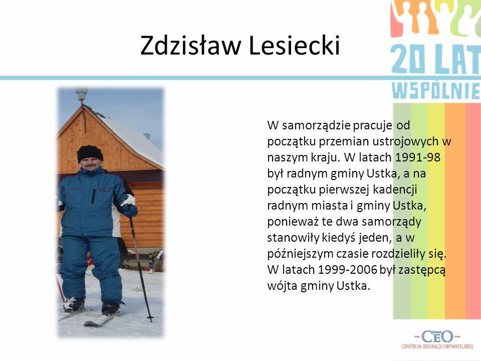 Zdzisław Lesiecki W samorządzie pracuje od początku przemian ustrojowych w naszym kraju. W latach 1991-98 był radnym gminy Ustka, a na początku pierws