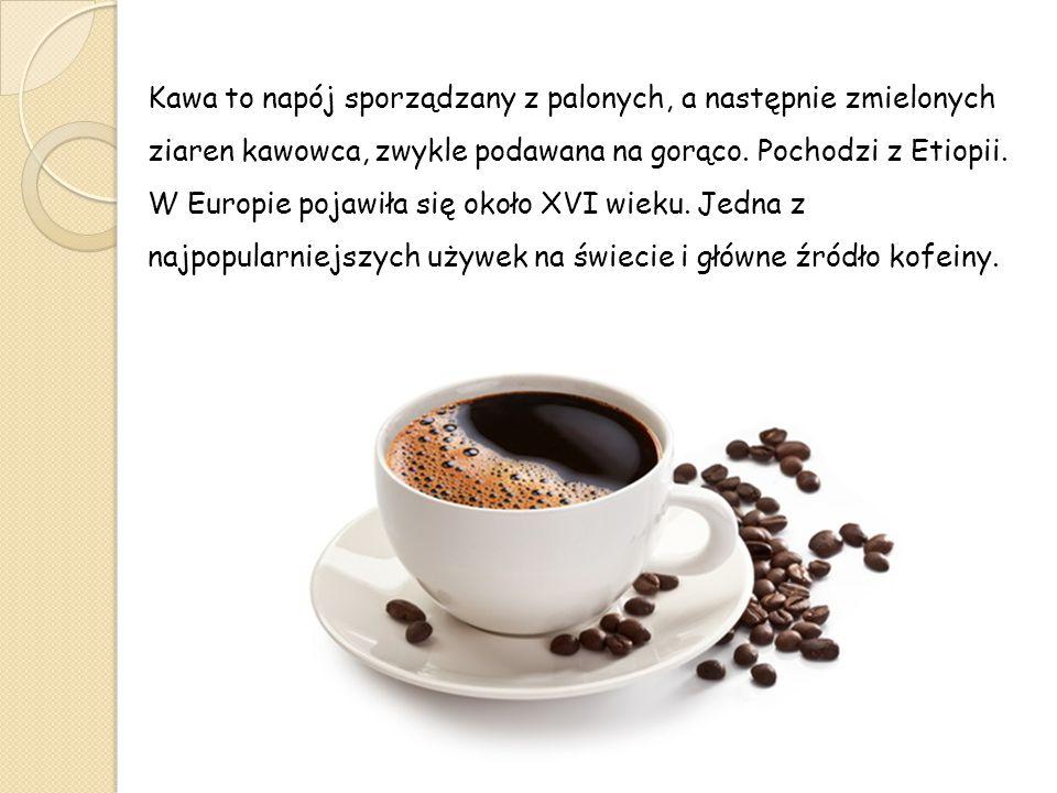 Kawa to napój sporządzany z palonych, a następnie zmielonych ziaren kawowca, zwykle podawana na gorąco. Pochodzi z Etiopii. W Europie pojawiła się oko