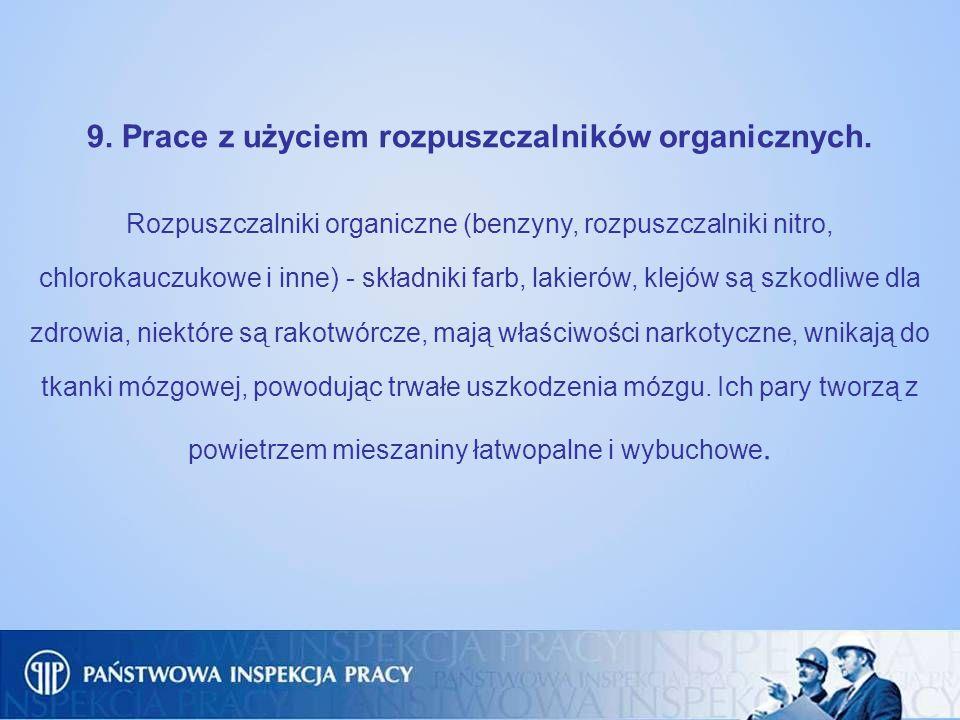 9. Prace z użyciem rozpuszczalników organicznych. Rozpuszczalniki organiczne (benzyny, rozpuszczalniki nitro, chlorokauczukowe i inne) - składniki far