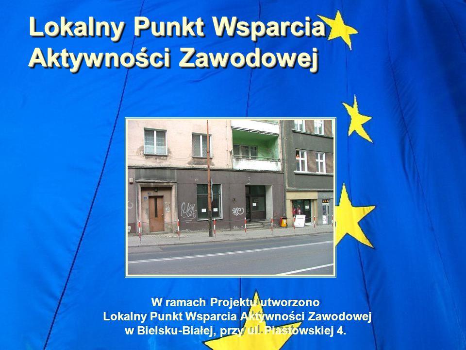 Lokalny Punkt Wsparcia Aktywności Zawodowej W ramach Projektu utworzono Lokalny Punkt Wsparcia Aktywności Zawodowej w Bielsku-Białej, przy ul. Piastow