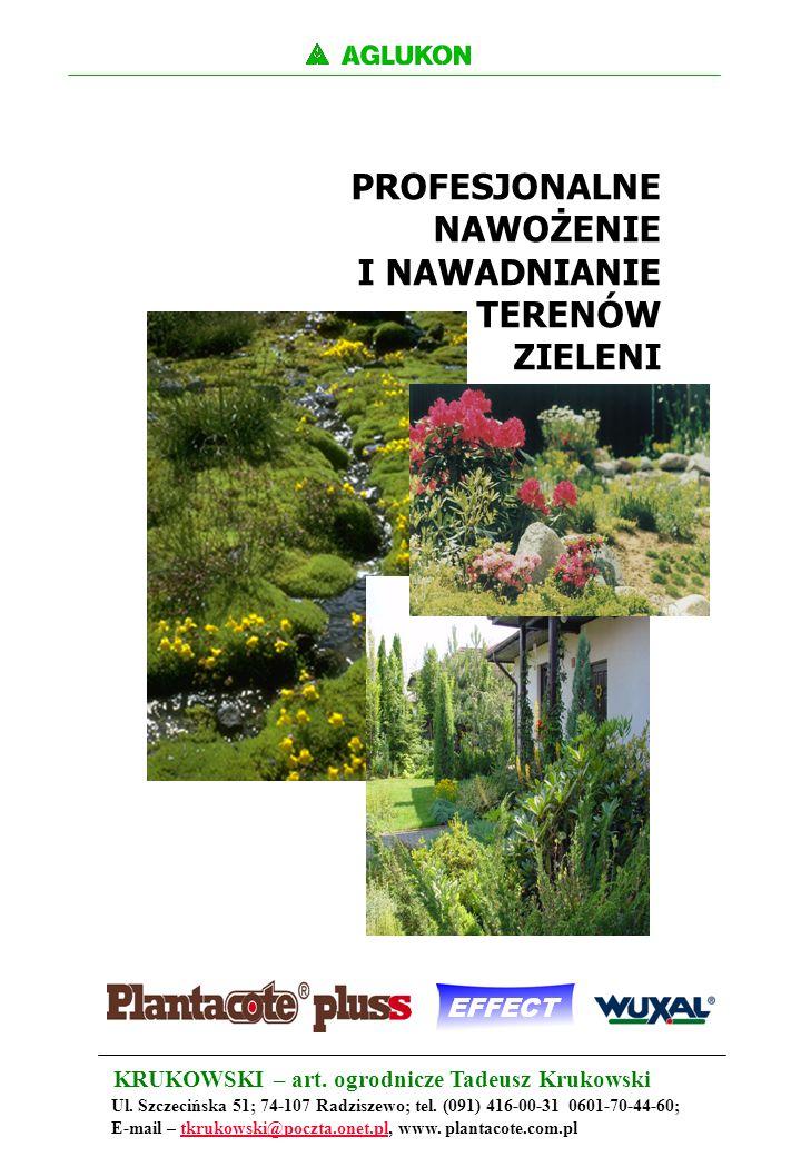 PROFESJONALNE NAWOŻENIE I NAWADNIANIE TERENÓW ZIELENI KRUKOWSKI – art. ogrodnicze Tadeusz Krukowski Ul. Szczecińska 51; 74-107 Radziszewo; tel. (091)