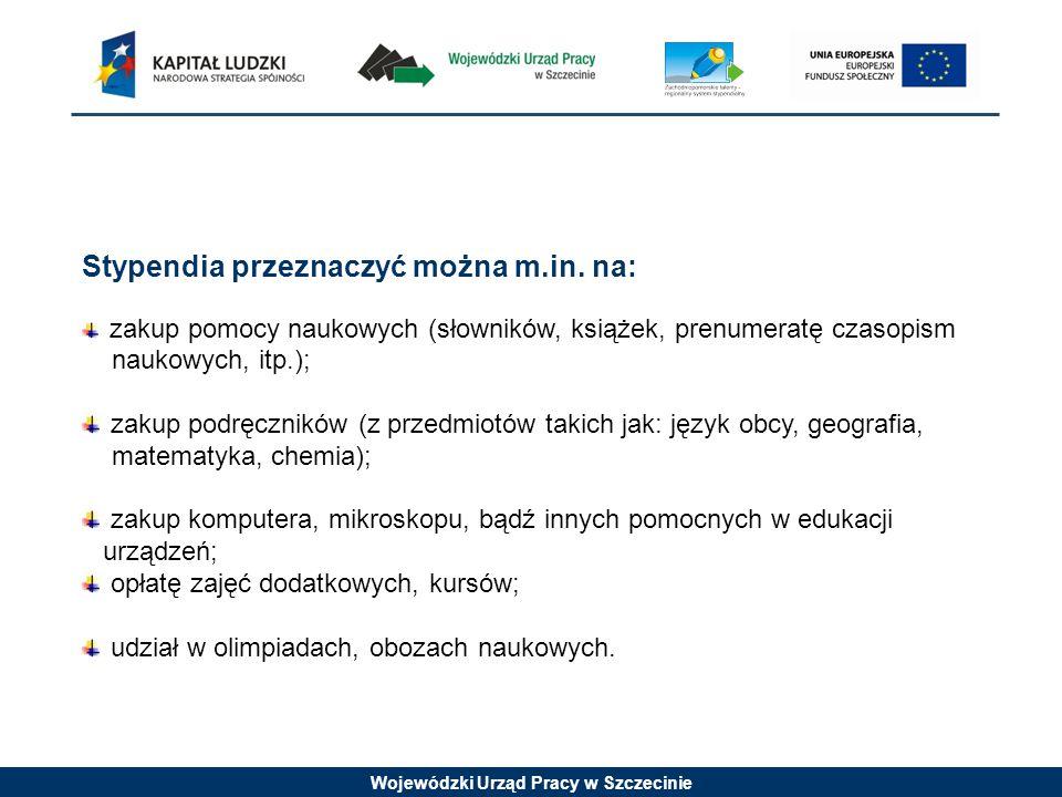 Wojewódzki Urząd Pracy w Szczecinie Stypendia przeznaczyć można m.in.