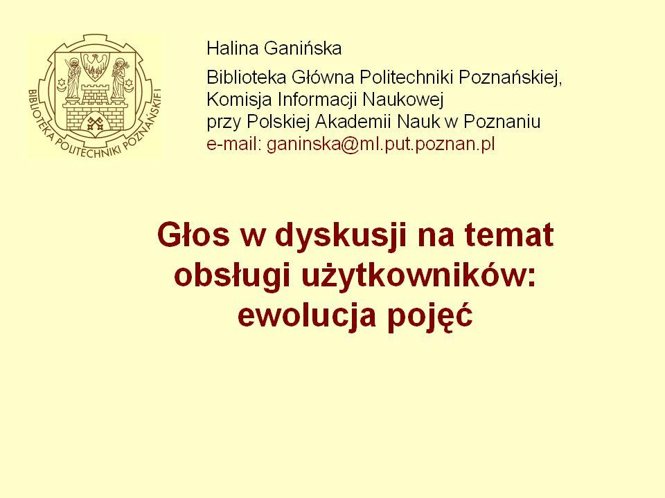 Obsługa kogoś lub czegoś/obsłużyć się Słownik języka polskiego (1988) bardzo ogólnie wskazuje na funkcje obsługi kogoś lub czegoś , (1) jako wyręczanie, spełnianie czynności koniecznych dla właściwego funkcjonowania czegoś (2)lub zaspokajania potrzeb w danym zakresie; to ostatnie określenie nawiązuje do zaspokajania potrzeb informacyjnych, np.