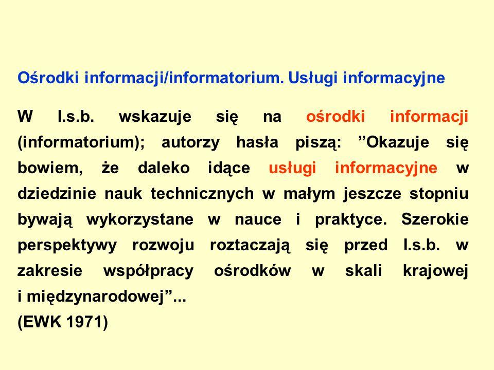 Ośrodki informacji/informatorium. Usługi informacyjne W I.s.b.