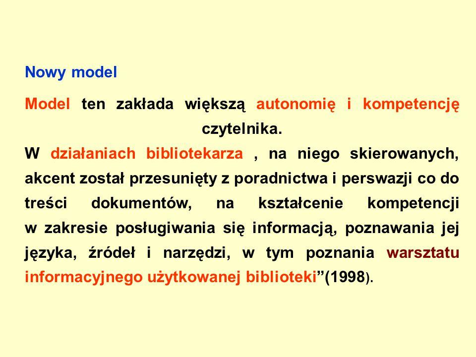 Nowy model Model ten zakłada większą autonomię i kompetencję czytelnika.