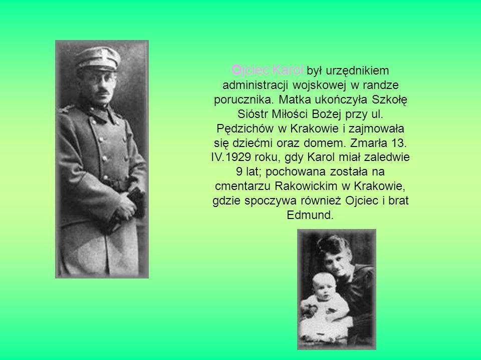 Ojciec Karol był urzędnikiem administracji wojskowej w randze porucznika.