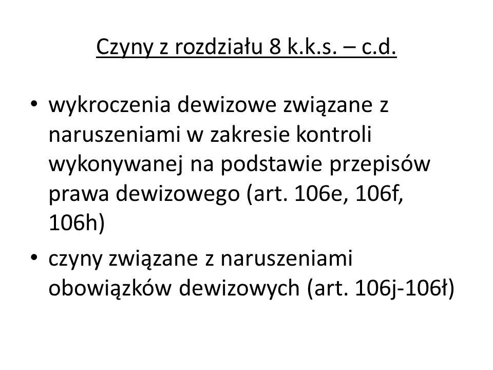 Czyny z rozdziału 8 k.k.s. – c.d. wykroczenia dewizowe związane z naruszeniami w zakresie kontroli wykonywanej na podstawie przepisów prawa dewizowego