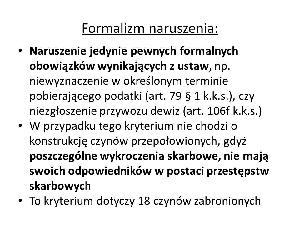 Formalizm naruszenia: Naruszenie jedynie pewnych formalnych obowiązków wynikających z ustaw, np. niewyznaczenie w określonym terminie pobierającego po