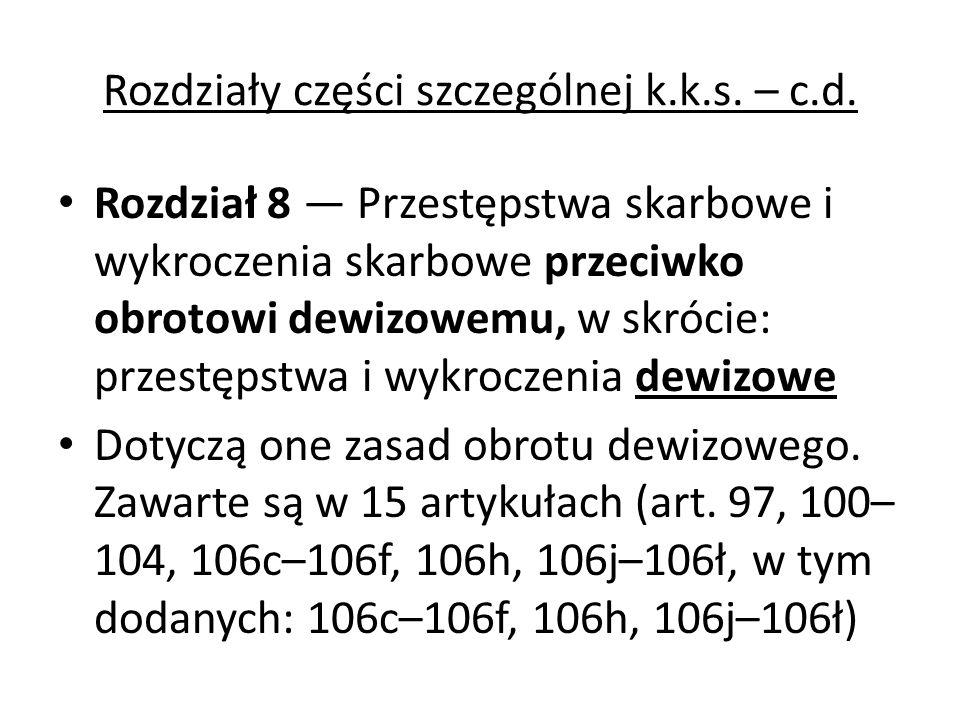 Rozdziały części szczególnej k.k.s.– c.d.