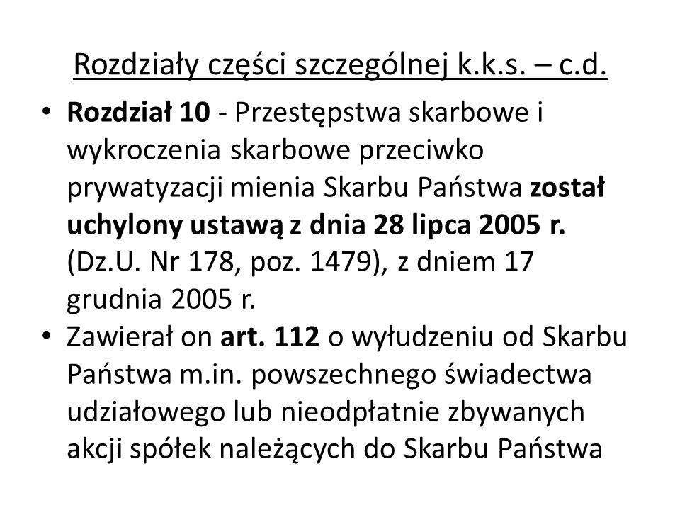 Rozdziały części szczególnej k.k.s. – c.d. Rozdział 10 - Przestępstwa skarbowe i wykroczenia skarbowe przeciwko prywatyzacji mienia Skarbu Państwa zos