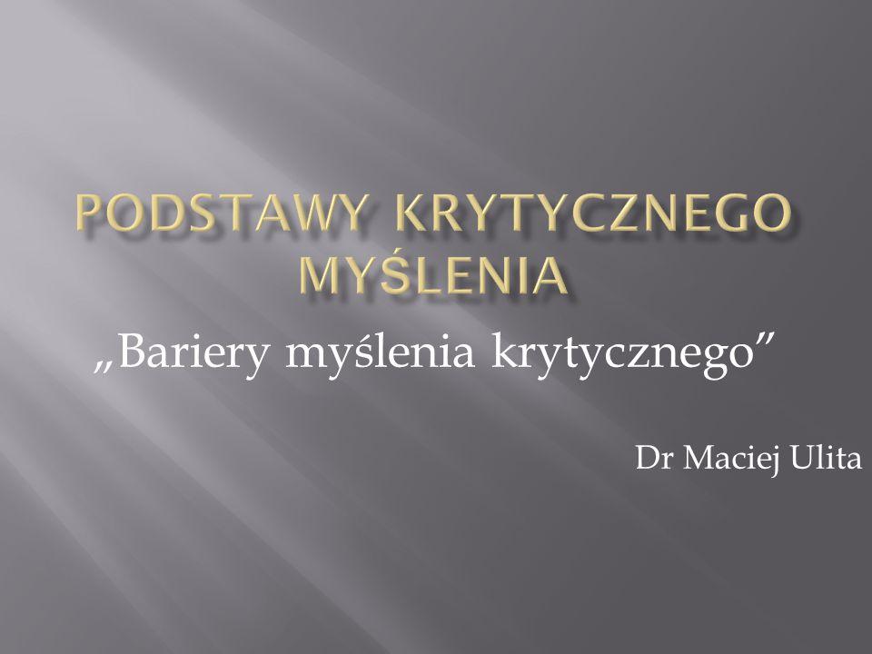 """""""Bariery myślenia krytycznego"""" Dr Maciej Ulita"""