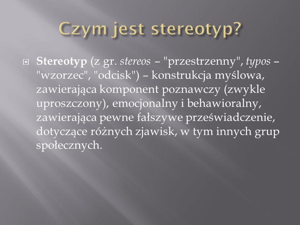  Stereotyp (z gr. stereos –