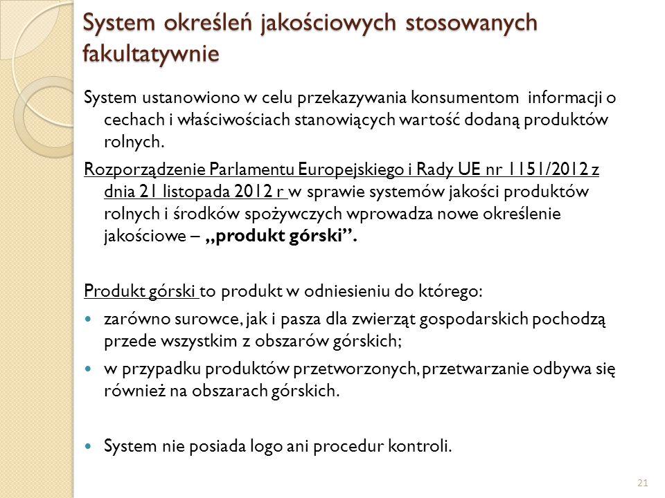 System określeń jakościowych stosowanych fakultatywnie System określeń jakościowych stosowanych fakultatywnie System ustanowiono w celu przekazywania