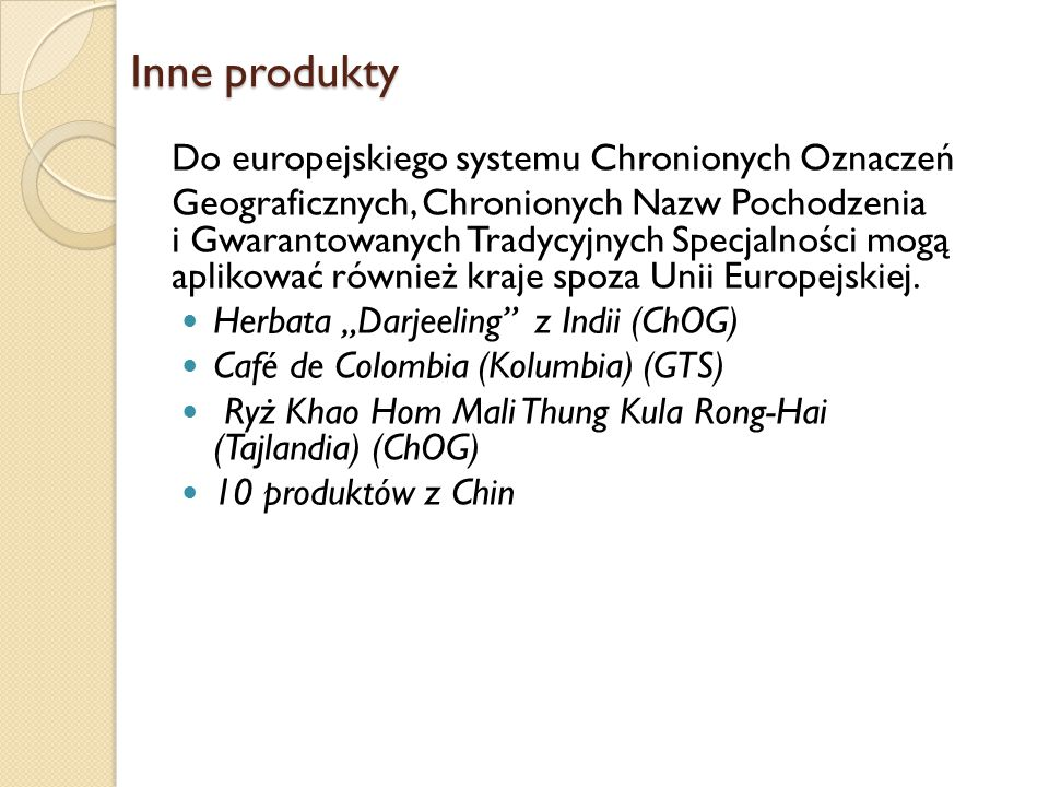 Inne produkty Do europejskiego systemu Chronionych Oznaczeń Geograficznych, Chronionych Nazw Pochodzenia i Gwarantowanych Tradycyjnych Specjalności mo