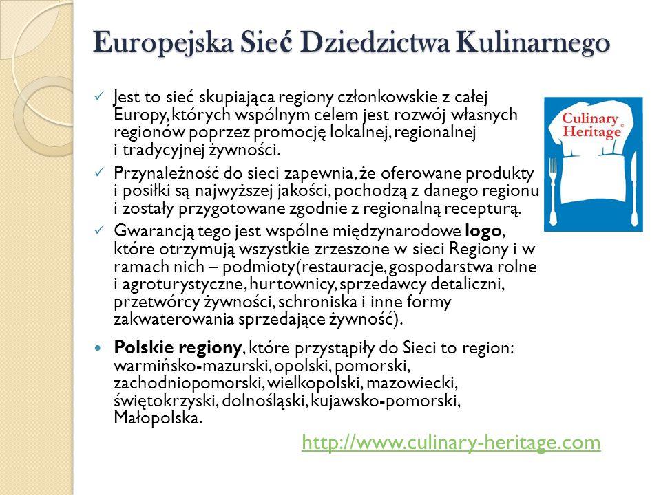 Europejska Sie ć Dziedzictwa Kulinarnego Jest to sieć skupiająca regiony członkowskie z całej Europy, których wspólnym celem jest rozwój własnych regi