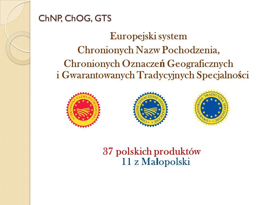ChNP, ChOG, GTS Europejski system Chronionych Nazw Pochodzenia, Chronionych Oznacze ń Geograficznych i Gwarantowanych Tradycyjnych Specjalno ś ci 37 p