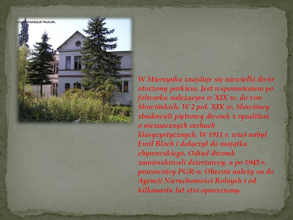 Wieś jest siedzibą sołectwa Mierzynko, w którego skład wchodzą również Salino, Salinko i Dębina