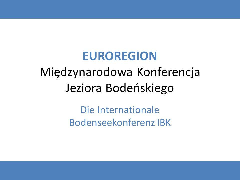 EUROREGION Międzynarodowa Konferencja Jeziora Bodeńskiego Die Internationale Bodenseekonferenz IBK