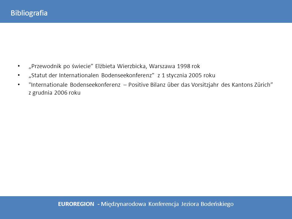 """""""Przewodnik po świecie"""" Elżbieta Wierzbicka, Warszawa 1998 rok """"Statut der Internationalen Bodenseekonferenz"""" z 1 stycznia 2005 roku"""