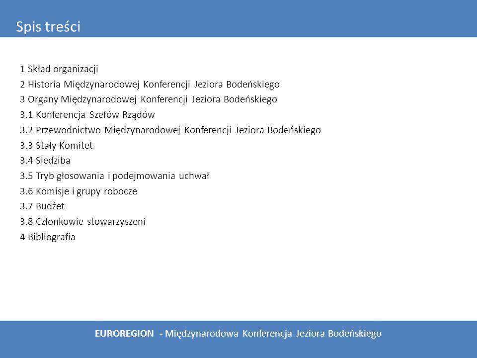 1 Skład organizacji 2 Historia Międzynarodowej Konferencji Jeziora Bodeńskiego 3 Organy Międzynarodowej Konferencji Jeziora Bodeńskiego 3.1 Konferencj