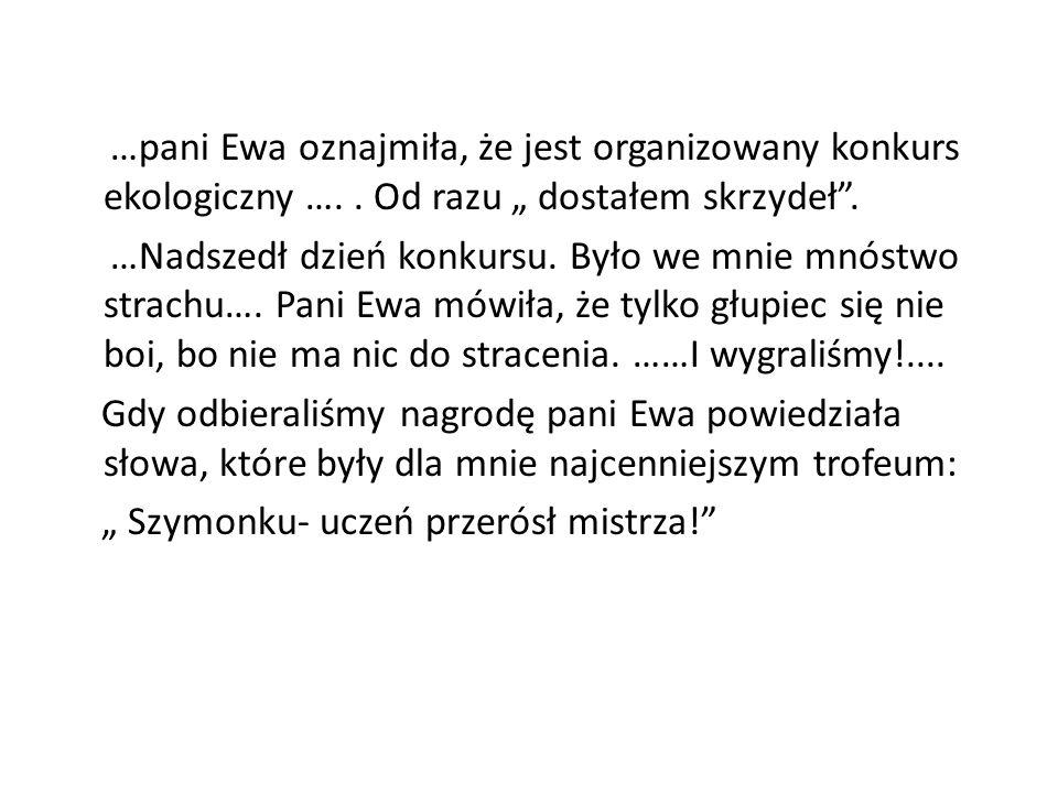 …pani Ewa oznajmiła, że jest organizowany konkurs ekologiczny …..